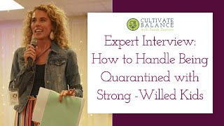 How to Handle Strong Willed Kids Even Through Quarantine