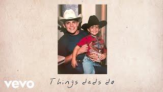 Thomas Rhett – Things Dads Do (Lyric Video)
