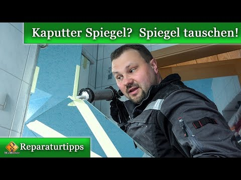 kaputter Spiegel am Spiegelschrank / Reparaturanleitung Spiegel tauschen