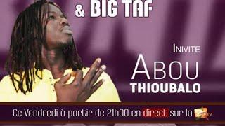#2STVLIVE ABOU THIOUBALO DANS CONFRONTATION AVEC BIJOUX NGONE ET BIG TAF