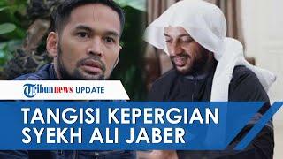 Tangis & Kenangan Teuku Wisnu atas Meninggalnya Syekh Ali Jaber: Ya Rabb, Kami Cinta Guru Kami