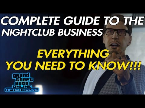 GTA ONLINE COMPLETE NIGHTCLUB BUSINESS GUIDE, TUTORIAL, WALKTHROUGH, AND BREAKDOWN!!!