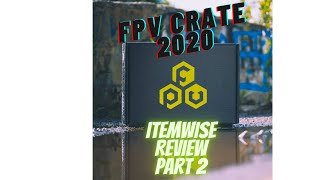 FPV Crate 2020 - Itemwise review Part II