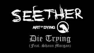 Art of Dying (Feat. Shaun Morgan) - Die Trying