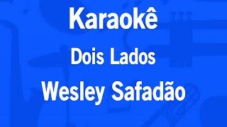 Karaokê Dois Lados - Wesley Safadão