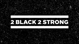 A.B. Original - 2 Black 2 Strong (Official Lyric Video)