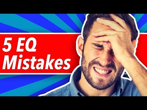 5 Biggest EQ Mistakes
