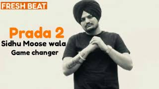 Prada2 Full Audio By Sidhu Moose Wala And Game Changer