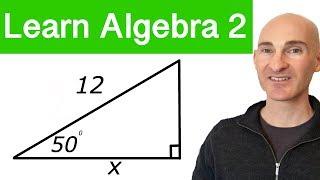 Right Triangle Trigonometry (Learn Algebra 2)