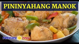 Pininyahang Manok – Panlasang Pinoy | Pineapple Chicken | Filipino Chicken with Pineapple