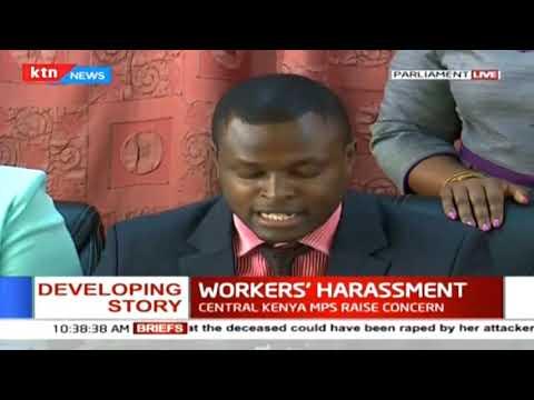 Central Kenya MPs raise concerns over workers' harassment