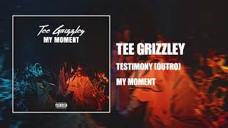 Tee Grizzley   Testimony Outro [Official Audio]