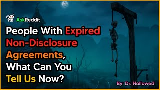 People With Expired Non-Disclosure Agreements, What Can You Tell Us Now? AskReddit Scary