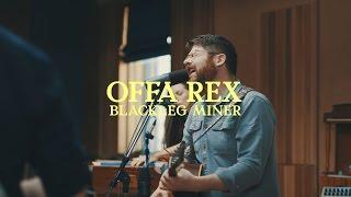 Offa Rex - Blackleg Miner