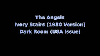 The Angels - Ivory Stairs (1980 Version)