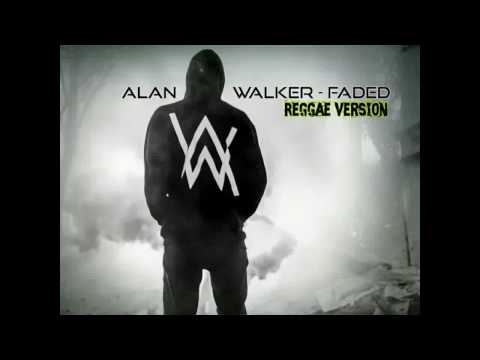 Koleksi lagu faded  alan walker    versi reggae dan remix