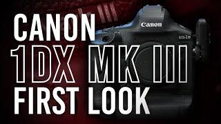 Canon 1DX Mark III | First Look