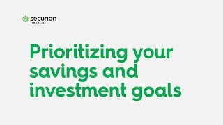 How to prioritize savings and investing goals
