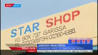 Unga Crisis: Garissa residents complain of low supply of subsidized maize flour