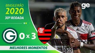 GOIÁS 0 X 3 FLAMENGO | MELHORES MOMENTOS | 30ª RODADA BRASILEIRÃO 2020 | ge.globo
