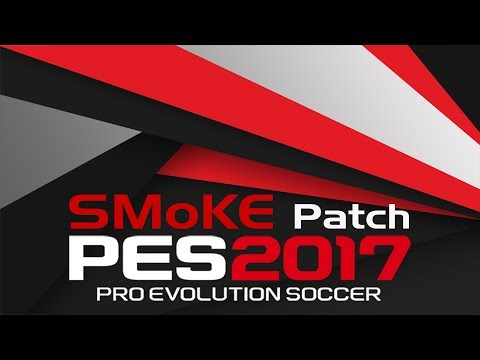 [PES 2017 PC] PES SMoKE Patch 9.4 AIO - Released 30/05/2017