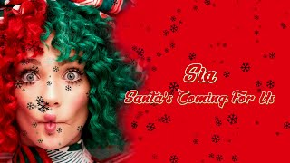 Sia   Santa's Coming For Us (Lyrics)