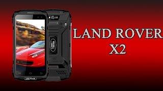 Защищённый смартфон Land Rover X2 - лучший выбор до 140$!