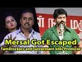 MERSAL Got Escaped , Goverment And Tamilrockers are killing Producers
