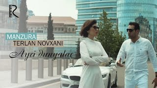 Manzura va Terlan Novxani - Ayri dunyalar | Манзура ва Терлан Новхани - Айри дунялар