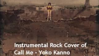 Call Me -Cowboy Bebop/Yoko Kanno/Steve Conte(Instrumental Rock COVER by JoMo)