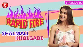 Shalmali Kholgade's Blockbuster Rapid Fire Round