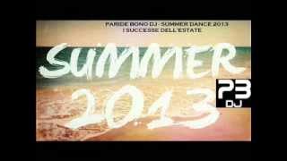 I TORMENTONI DELL'ESTATE 2013-La migliore Dance house commerciale-2013 SUMMER HITS(Paride Bono DJ)
