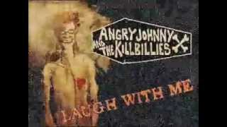 "Angry Johnny And The Killbillies-"" Laugh With Me"""