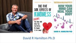 Dr David Hamilton - How Your Mind Can Heal Your Body -Change Your World Conference 2017