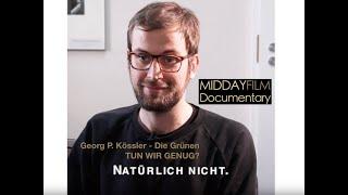 Georg P. Kössler - Die Grünen zur Frage: Tun wir genug?
