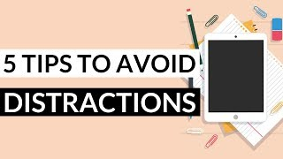 How to Avoid Distractions and Stay Focused While Studying - 5 Practical Tips!