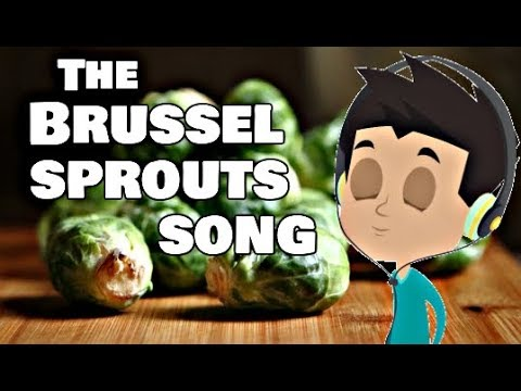 The Brussel Sprouts Song