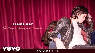 James Bay   Peer Pressure (Acoustic  Audio) Ft. Julia Michaels