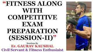 FITNESS ALONG WITH COMPETITIVE EXAM PREPARATION SESSION-II