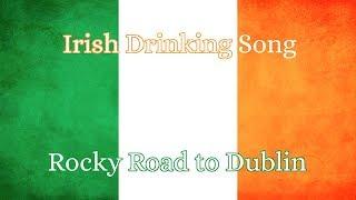 Irish Drinking Song- Rocky Road to Dublin