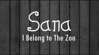 Sana   I Belong To The Zoo Lyrics HD