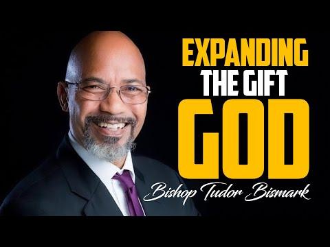 Expanding The Gift Of GOD - Bishop Tudor Bismark