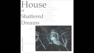 House Of Shattered Dreams (Full Album)