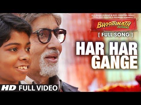 Har Har Gange Full Video Song   Bhootnath Returns   Amitabh Bachchan, Boman Irani, Parth Bhalerao