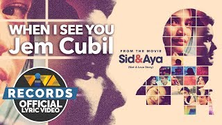 Jem Cubil — When I See You [Official Lyric Video] | Sid & Aya OST