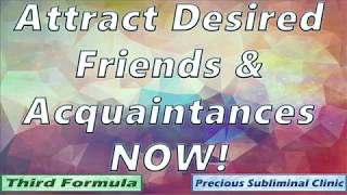 Attract Your Desired Friends - 3rd Formula [Affirmation+Frequency] - INSTANT RESULTS