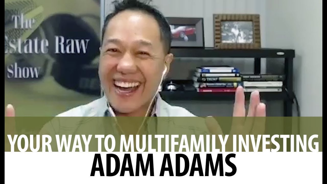 "How Multi-Family Investing Expert Adam Adams Took His Dreams From ""I Can"" to ""I Did"""