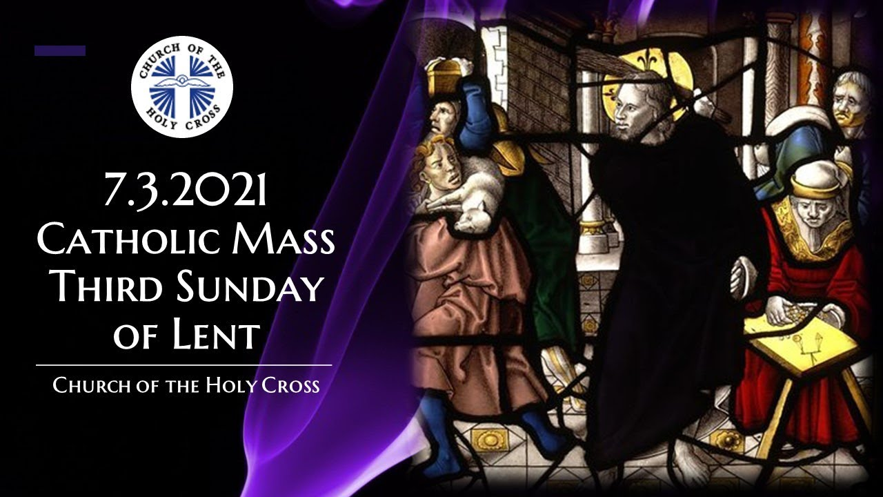 Catholic Sunday Mass Third Sunday of Lent 7th March 2021