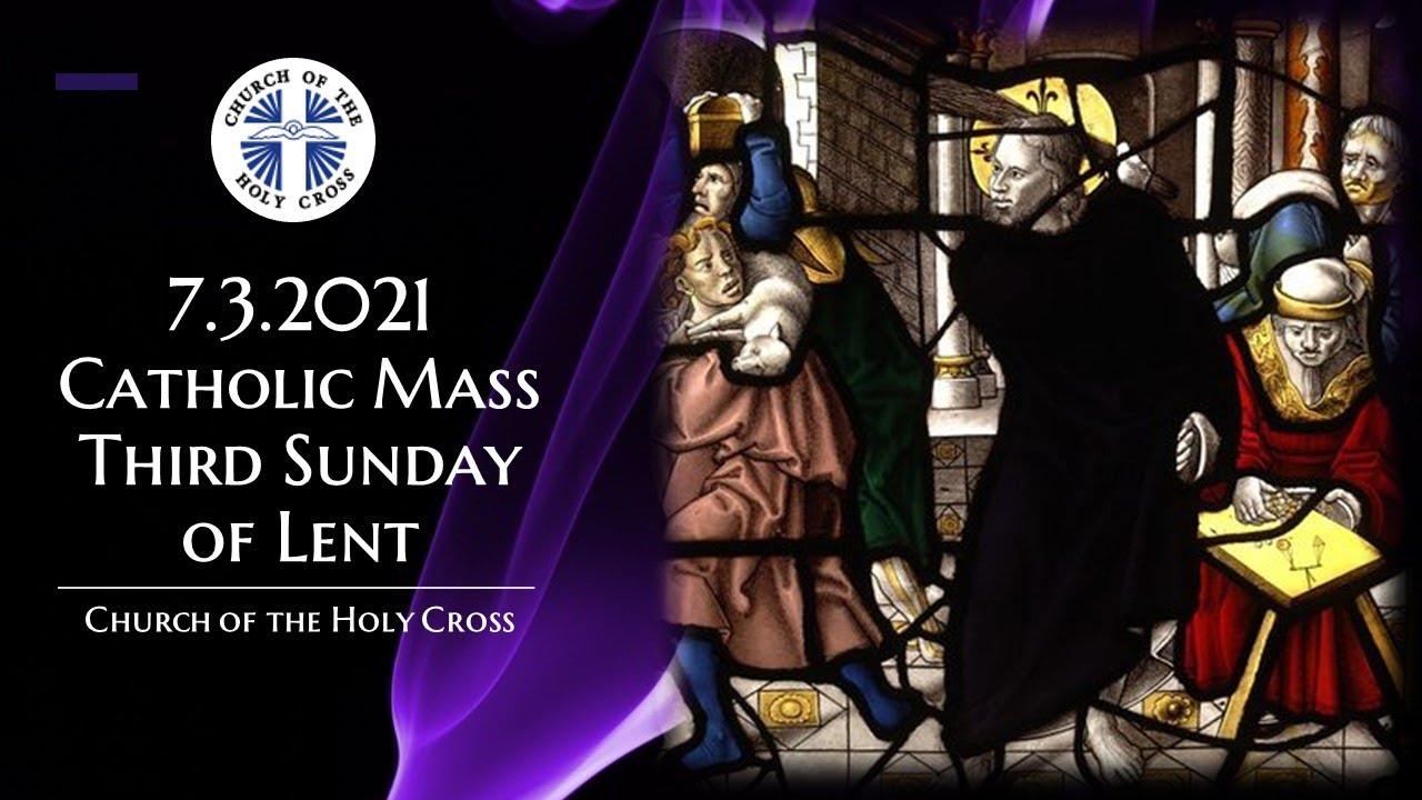 Catholic Sunday Mass Third Sunday of Lent 7th March 2021