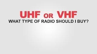 Two-Way Radios - UHF Or VHF?